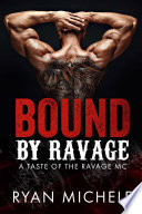 Bound By Ravage A Taste Of The Ravage Mc