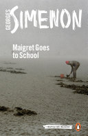 Maigret Goes to School Town On His Quest To