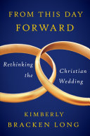 From This Day Forward  Rethinking the Christian Wedding