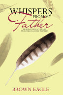 Whispers From My Father : favorite whispers that she has gathered along her...