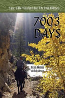7003 Days  21 Years in the Frank Church River of No Return Wilderness
