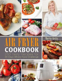 Air Fryer Cookbook  250 Tasty Recipes for 30 Days Whole Food Challenge