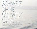 Schweiz ohne Schweiz
