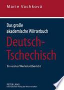 Das grosse akademische Wörterbuch Deutsch-Tschechisch