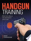 Handgun Training   Practice Drills For Defensive Shooting