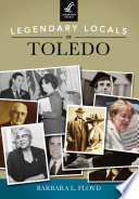 Legendary Locals of Toledo