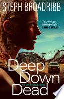 Deep Down Dead : keep her career as a...