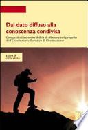 Dal dato diffuso alla conoscenza condivisa  Competitivit   e sostenibilit   di Abetone nel progetto dell Osservatorio turistico di destinazione