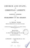 Church and State  or  Christian liberty  an address on the establishment of the hierarchy  ed  by E W  Pugin   Newman  canon Liddon and W E  Gladstone