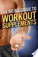 The No BS Guide to Workout Supplements