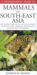 A Photographic Guide to Mammals of South East Asia
