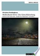"""Mulholland Drive: Die Entschlüsselung. David Lynch und seine """"Straße der Finsternis"""" verstehen"""