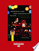 Memphis and the Paradox of Place  Large Print 16pt