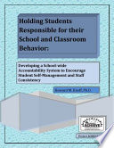 Holding Students Responsible For Their School And Classroom Behavior Developing A School Wide Accountability System To Encourage Student Self Management And Staff Consistency