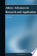 Alloys  Advances in Research and Application  2011 Edition