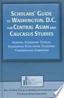 Scholars' Guide to Washington, D.C. for Central Asian and Caucasus Studies