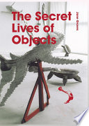 The Secret Lives of Objects