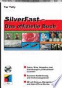 SilverFast   das offizielle Buch