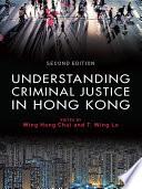 Understanding Criminal Justice in Hong Kong