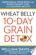 Wheat Belly 10 Day Grain Detox