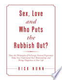 Sex Love And Who Puts The Rubbish Out How The Philosophy Of 9 Energy Natural Expression Helps You Understand Your Relationships And Brings Happiness To Your Life