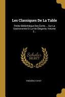 illustration Les Classiques de la Table: Petite Bibliothèque Des Écrits ... Sur La Gastronomie Et La Vie Élégante,  ...