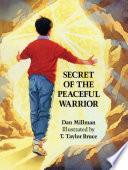 Secret Of The Peaceful Warrior