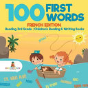 100 First Words   French Edition   Reading 3rd Grade Children s Reading   Writing Books