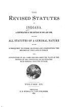 The Revised Statutes of the State of Indiana  Constitutions  Wills  Codes