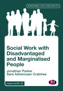 Social Work with Disadvantaged and Marginalised People