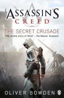 The Secret Crusade : oliver bowden based on the game series. niccolò...