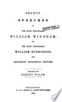 Select Speeches of the Right Honourable William Windham  and the Right Honourable William Huskisson