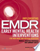 Implementing EMDR Early Mental Health Interventions for Man Made and Natural Disasters