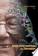 Aging Interventions and Therapies