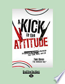 A Kick in the Attitude  An Energizing Approach to Recharge Your Team  Work  and Life  Large Print 16pt