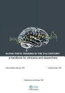 Alpha Theta Training in the 21st Century