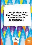 100 Opinions You Can Trust on the Cartoon Guide to Statistics