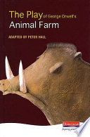 The Play of George Orwell s Animal Farm