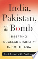 India  Pakistan  and the Bomb