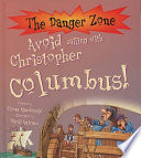 Avoid Sailing with Christopher Columbus! And The Meeting Of Cultures In