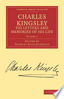 Charles Kingsley  His Letters and Memories of His Life