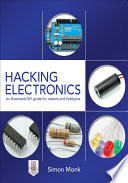 Hacking Electronics  An Illustrated DIY Guide for Makers and Hobbyists