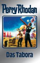 Perry Rhodan 63  Das Tabora  Silberband  Zivilisationen Der Milchstrasse Es Ist Der