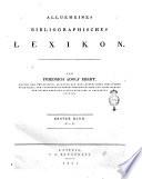 Allgemeines bibliographisches Lexikon. Von Friedrich Adolf Ebert ... Erster [-zweiter] Band ..