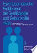 Psychosomatische Probleme in der Gyn  kologie und Geburtshilfe 1984