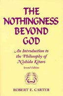 Nothingness Beyond God: An Introduction to the Philosophy of Nishida Kitaro Second Edition