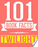 The Twilight Saga   101 Amazingly True Facts You Didn t Know