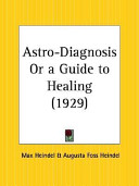 Astro Diagnosis Or A Guide To Healing 1929