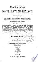 Musikalisches Conversations-Lexikon, unter Mitwirkung der Herren F.M. Böhme [and others] begründet von H. Mendel, vollendet von A. Reissmann. 11 Bde. [and] Ergänzungsbd