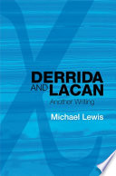 Derrida and Lacan  Another Writing